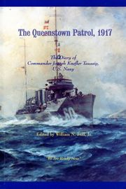 The Queenstown Patrol, 1917, the diary of Commander Joseph K. Taussig
